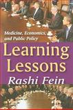 Learning Lessons : Medicine, Economics, and Public Policy, Fein, Rashi, 1412810809