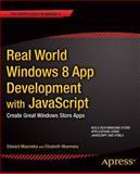 Real World Windows 8 App Development with JavaScript : Create Great Windows Store Apps, Moemeka, Edward and Moemeka, Elizabeth, 1430250801