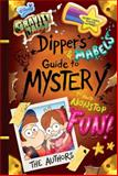 Gravity Falls - Dipper's and Mabel's Guide to the Unknown and Nonstop Fun!, Disney Book Group, 1484710800