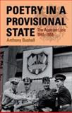 Poetry in a Provisional State : The Austrian Lyric, 1945-1955, Bushell, Anthony, 0708320805