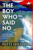 The Boy Who Said No, Patti Sheehy, 1608090809