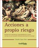Acciones a Propio Riesgo, López Díaz, Claudia, 9587100808
