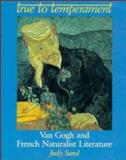 True to Temperament : Van Gogh and French Naturalist Literature, Sund, Judy, 0521410800
