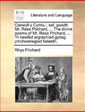 Canwyll y Cymru; Sef, Gwaith Mr Rees Prichard, the Divine Poems of Mr Rees Prichard, Yr Nawfed Argraphiad Gydag Ymchwanegiad Helaeth, Rhys Prichard, 1140920804
