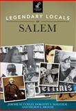Legendary Locals of Salem, Jerome M. Curley and Dorothy V. Malcolm, 1467100803