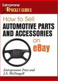 How to Sell Automotive Parts and Accessories on EBay, Entrepreneur Press Staff and McDougall, J. S., 1599180804