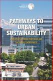 Pathways to Urban Sustainability : Perspective from Portland and the Pacific Northwest: Summary of a Workshop, Committee on Regional Approaches to Urban Sustainability: A Focus on Portland, 0309300819