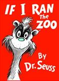 If I Ran the Zoo, Dr. Seuss, 0394900812