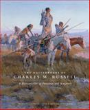The Masterworks of Charles M. Russell : A Retrospective of Paintings and Sculpture, Russell, Charles M., 080614081X