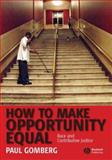 How to Make Opportunity Equal : Race and Contributive Justice, Gomberg, Paul, 1405160810