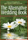 The Alternative Wedding Book, Alternatives for Simple Living Staff, 155145081X