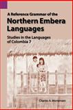 A Reference Grammar of Northern Embera Languages : Studies in the Languages of Columbia, Mortensen, Charles A., 155671081X