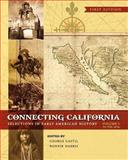 Connecting California : Selections in Early American History, George Gastil, Bonnie Harris, 1609270819