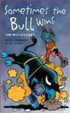 Sometimes the Bull Wins, Jim Willoughby, 1893860817