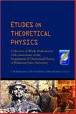 Etudes on Theoretical Physics : Collection of Works Dedicated to 65th Anniversary of the Department of Theoretical Physics of Belarusian State University, , 9812560815