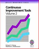 Continuous Improvement Tools Vol. 2 : A Practical Guide to Achieve Quality Results, Chang, Richard Y. and Niedzwiecki, Matthew E., 0787950815