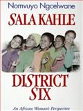 Sala Kahle, District Six : An African Woman's Perspective, Ngcelwane, Nomvuyo, 0795700814