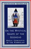 On the Mystical Shape of the Godhead, Gershom Gerhard Scholem and Gershom Scholem, 0805210814