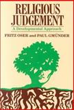 Religious Judgement : A Developmental Perspective, Oser, Fritz K. and Gmunder, Paul, 0891350810