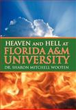 Heaven and Hell at Florida a and M University, Sharon Mitchell Wooten, 1462720811