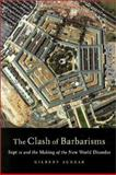 The Clash of Barbarisms : September 11 and the Making of the New World Disorder, Achcar, Gilbert, 1583670815