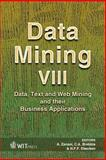 Data Mining VIII : Data, Text and Web Mining and their Business Applications, A. Zanasi, C. A. Brebbia, N. F. F. Ebecken, 1845640810