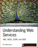 Understanding Web Services : XML, WSDL, SOAP, and UDDI, Newcomer, Eric, 0201750813