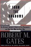 From the Shadows, Robert M. Gates, 0684810816