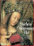 Northern Renaissance Art : Painting, Sculpture, the Graphic Arts from 1350 to 1575, Snyder, James, 0810910810
