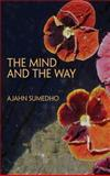 The Mind and the Way, Ajahn Sumedho, 0861710819