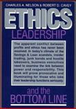 Ethics, Leadership and the Bottom Line, Charles A. Nelson and Robert D. Cavey, 0884270815