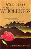 Journey to Wholeness, Barbara M. Brewster, 0962860816
