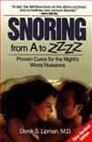 Snoring from A to ZZzz, Lipman, Derek S., 0965070816