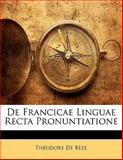 De Francicae Linguae Recta Pronuntiatione, Théodore De Bèze, 1141330814