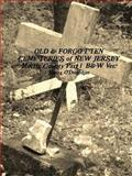 Old and Forgotten Cemeteries of New Jersey Morris County Part 1, James O'Donohue, 130058081X