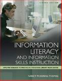 Information Literacy and Information Skills Instruction, Nancy Pickering Thomas, 1591580811