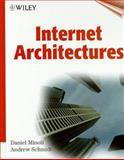 Internet Architectures, Minoli, Daniel and Schmidt, Andrew, 0471190810