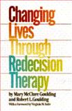 Changing Lives Through Redecision Therapy, Goulding, Mary M., 0802150810