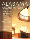 Alabama Architecture : Looking at Building and Place, Bowsher, Alice Meriwether and Kennedy, M. Lewis, Jr., 0817310819