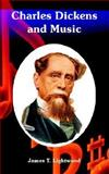 Charles Dickens and Music, Lightwood, James T., 1410220818