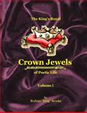 The King's Royal Crown Jewels of Poetic Life, Rodney Brooks, 1500240818