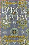 Loving the Questions, Marianne H. Micks, 1561010812