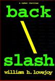 Back Slash, William H. Lovejoy, 1575660814