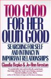 Too Good for Her Own Good, Claudia Bepko and Jo-Ann Krestan, 0060920815