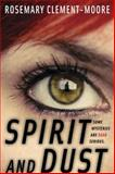 Spirit and Dust, Rosemary Clement-Moore, 0385740816
