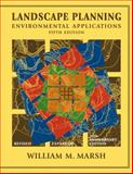 Landscape Planning : Environmental Applications, Marsh, William M., 0470570814