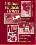 Lifetime Physical Fitness : Assessments, Concepts, Prescriptions, Politano, Virginia and Bowling, Lewis D., 0757530818