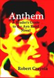 Anthem: a Reader's Guide to the Ayn Rand Novel, Robert Crayola, 1499730810