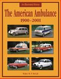 The American Ambulance, 1900-2002, Walter M. P. McCall, 158388081X