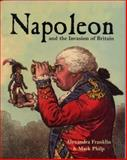 Napoleon and the Invasion of Britain, Franklin, Alexandra and Philipp, Mark, 1851240810